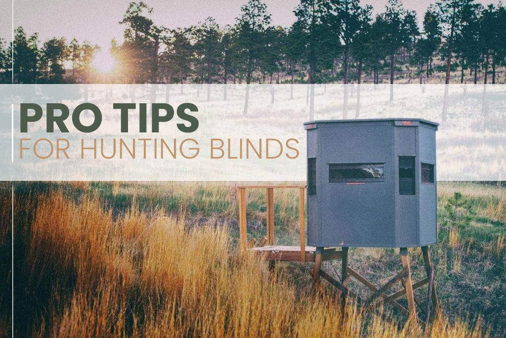 Pro Tips for Hunting Blinds