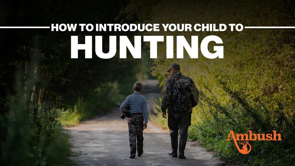 How to Introduce your child to hunting